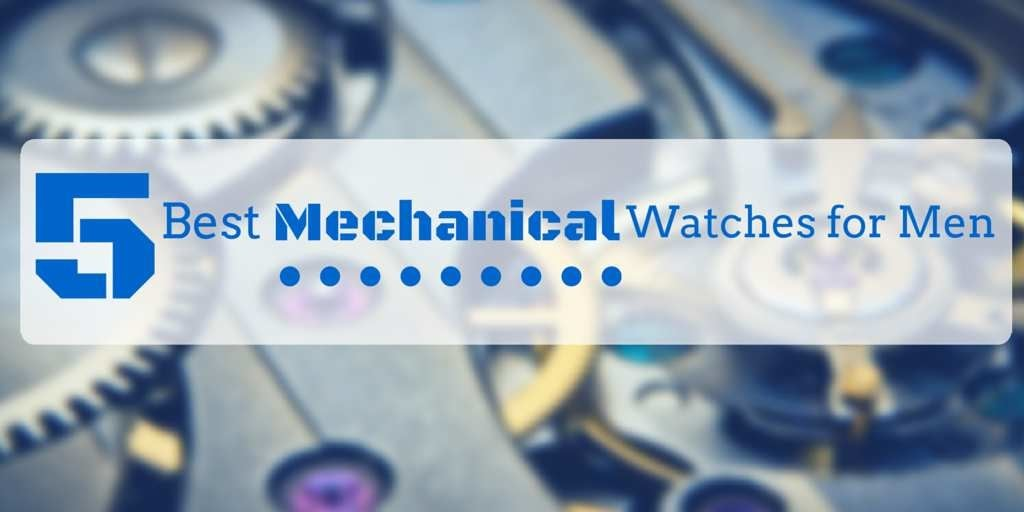5 best mechanical watches for men